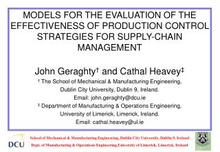John Geraghty † and Cathal Heavey ‡ † The School of Mechanical & Manufacturing Engineering,