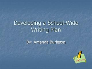 Developing a School-Wide Writing Plan