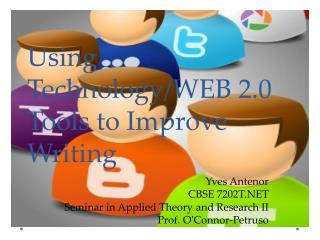 Using Technology/WEB 2.0 Tools to Improve Writing
