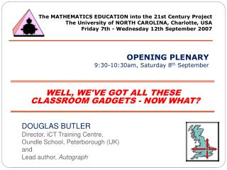 DOUGLAS BUTLER Director, iCT Training Centre, Oundle School, Peterborough (UK) and Lead author,  Autograph