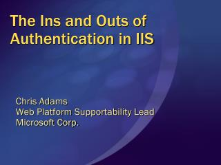 The Ins and Outs of Authentication in IIS