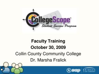 Faculty Training October 30,  2009 Collin County Community College Dr. Marsha Fralick