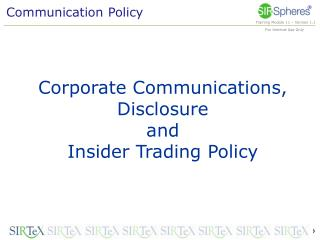 Corporate Communications, Disclosure  and  Insider Trading Policy