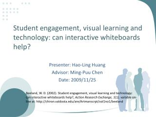 Student engagement, visual learning and technology: can interactive whiteboards help?