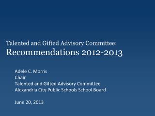 Talented and Gifted Advisory Committee:   Recommendations 2012-2013