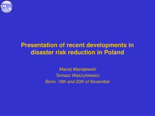 Presentation of recent developments in disaster risk reduction in Poland