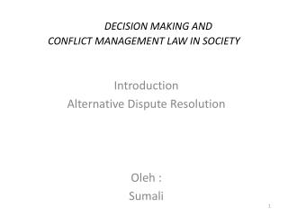 DECISION MAKING AND  CONFLICT MANAGEMENT LAW IN SOCIETY