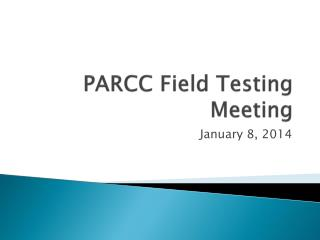 PARCC  Field Testing Meeting