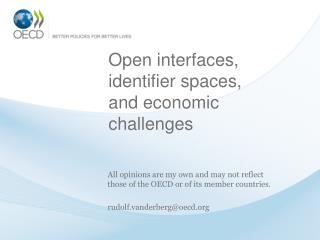Open interfaces, identifier spaces, and economic challenges