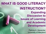WHAT IS GOOD LITERACY INSTRUCTION