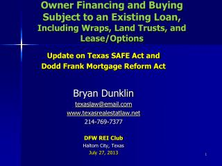 Update on Texas SAFE Act and Dodd Frank Mortgage Reform Act Bryan Dunklin texaslaw@email