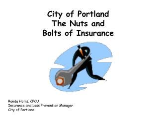 City of Portland The Nuts and  Bolts of Insurance