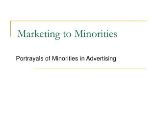 Marketing to Minorities