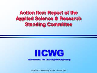 Action Item Report of the Applied Science & Research Standing Committee