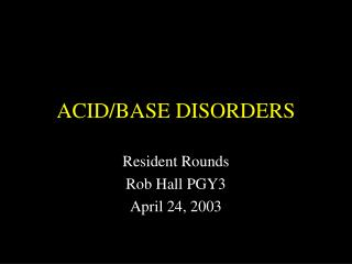 ACID/BASE DISORDERS