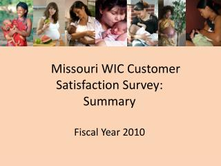 Missouri WIC Customer Satisfaction Survey: Summary Fiscal Year 2010