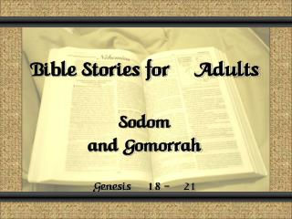 Bible Stories for Adults Sodom and Gomorrah Genesis  18 - 21