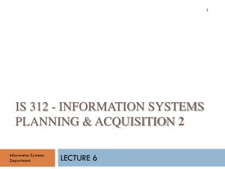 IS 312 - Information  systems Planning  & Acquisition  2