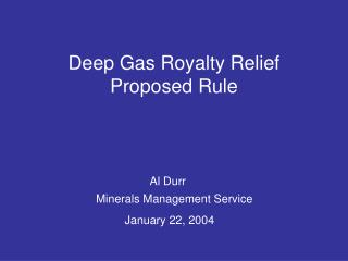 Deep Gas Royalty Relief Proposed Rule