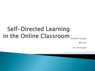 Self-Directed Learning in the Online Classroom