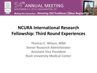 NCURA International Research Fellowship: Third Round Experiences