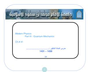 Modern Physics                 Part III : Quantum Mechanics Ch.# 41