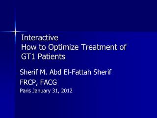 Interactive  How to Optimize Treatment of  GT1 Patients