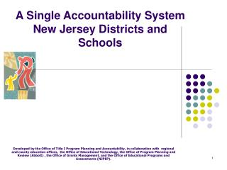 A Single Accountability System  New Jersey Districts and Schools