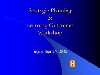 Strategic Planning & Learning Outcomes  Workshop