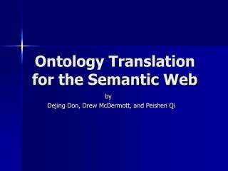 Ontology Translation for the Semantic Web