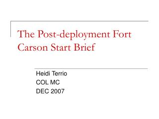 The Post-deployment Fort Carson Start Brief