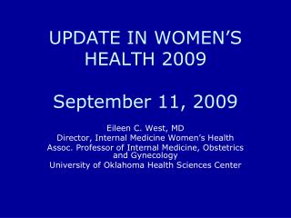 UPDATE IN WOMEN'S HEALTH 2009 September 11, 2009
