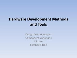 Hardware Development Methods and Tools