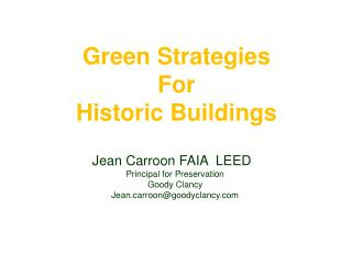 Green Strategies  For  Historic Buildings