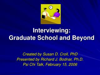 Interviewing: Graduate School and Beyond