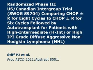 Stiff PJ et al. Proc ASCO  2011;Abstract 8001.