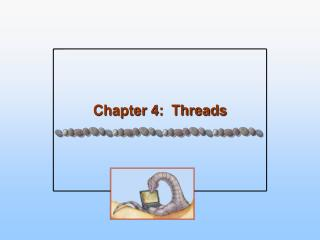 Chapter 4:  Threads