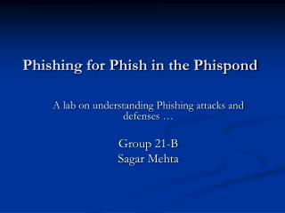 Phishing for Phish in the Phispond