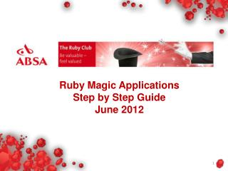 Ruby Magic Applications  Step by Step Guide June 2012