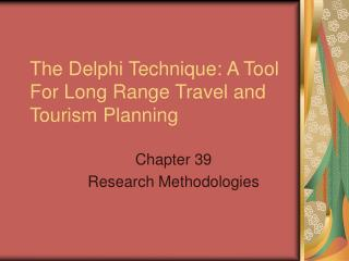 The Delphi Technique: A Tool For Long Range Travel and Tourism Planning