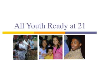 All Youth Ready at 21