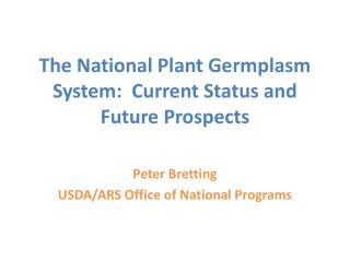 The National Plant Germplasm System:  Current Status and Future Prospects