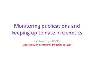 Monitoring publications and keeping up to date in Genetics