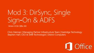 Mod  3:  DirSync , Single Sign-On & ADFS