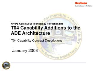 AWIPS Continuous Technology Refresh (CTR) T04 Capability Additions to the ADE Architecture
