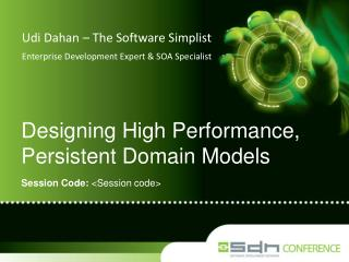 Designing High Performance, Persistent Domain Models