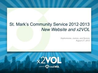 St. Mark's Community Service 2012-2013 New Website and x2VOL Sophomores, Juniors, and Seniors
