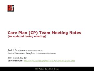 Care Plan (CP) Team Meeting Notes (As updated during meeting)