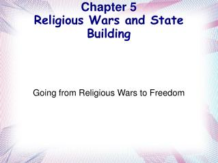 Chapter 5  Religious Wars and State Building