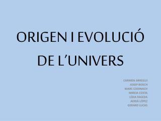 ORIGEN I EVOLUCIÓ DE L'UNIVERS